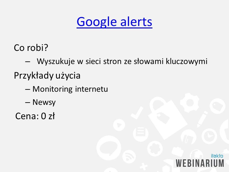 Google alerts Co robi Przykłady użycia Cena: 0 zł
