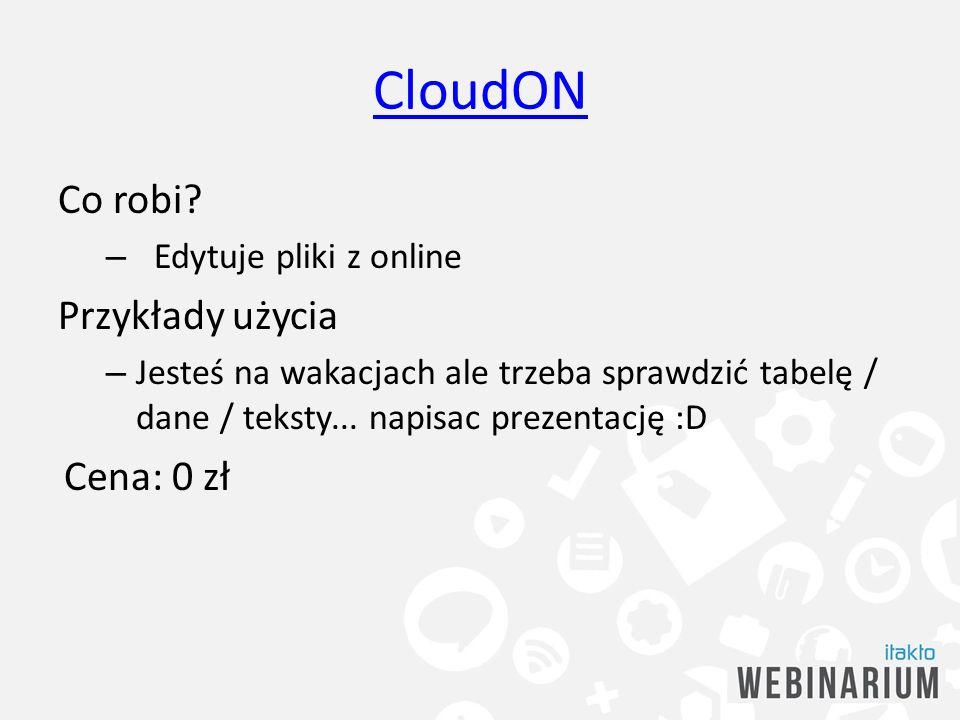 CloudON Co robi Przykłady użycia Cena: 0 zł Edytuje pliki z online