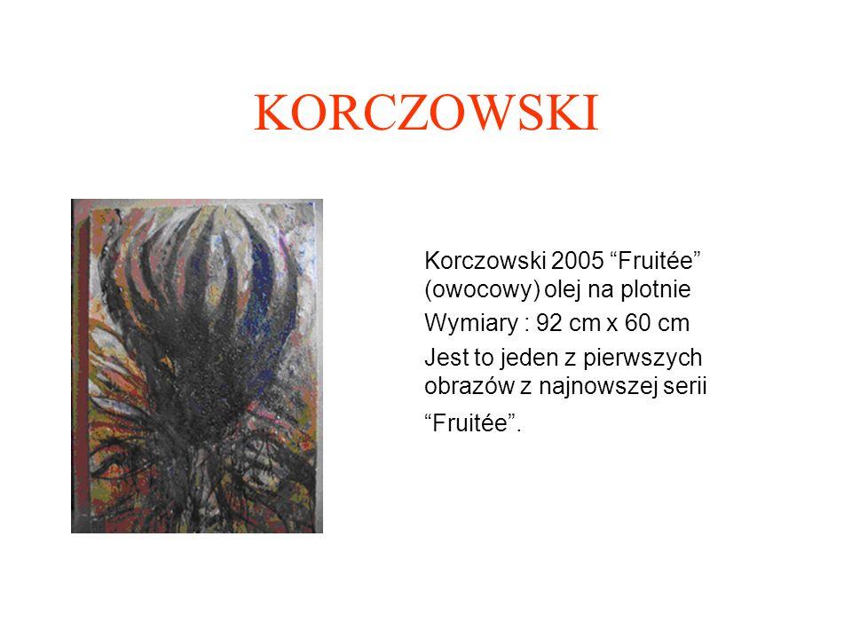 KORCZOWSKI Korczowski 2005 Fruitée (owocowy) olej na plotnie