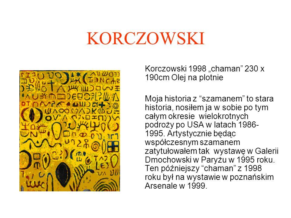 """KORCZOWSKI Korczowski 1998 """"chaman 230 x 190cm Olej na plotnie"""