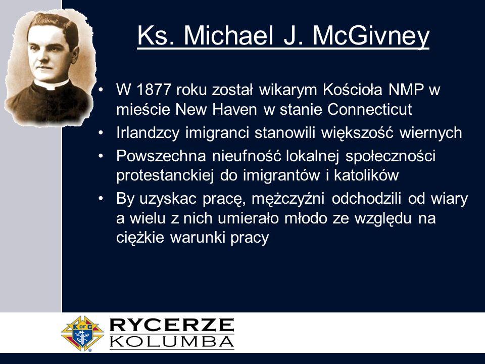 Ks. Michael J. McGivney W 1877 roku został wikarym Kościoła NMP w mieście New Haven w stanie Connecticut.