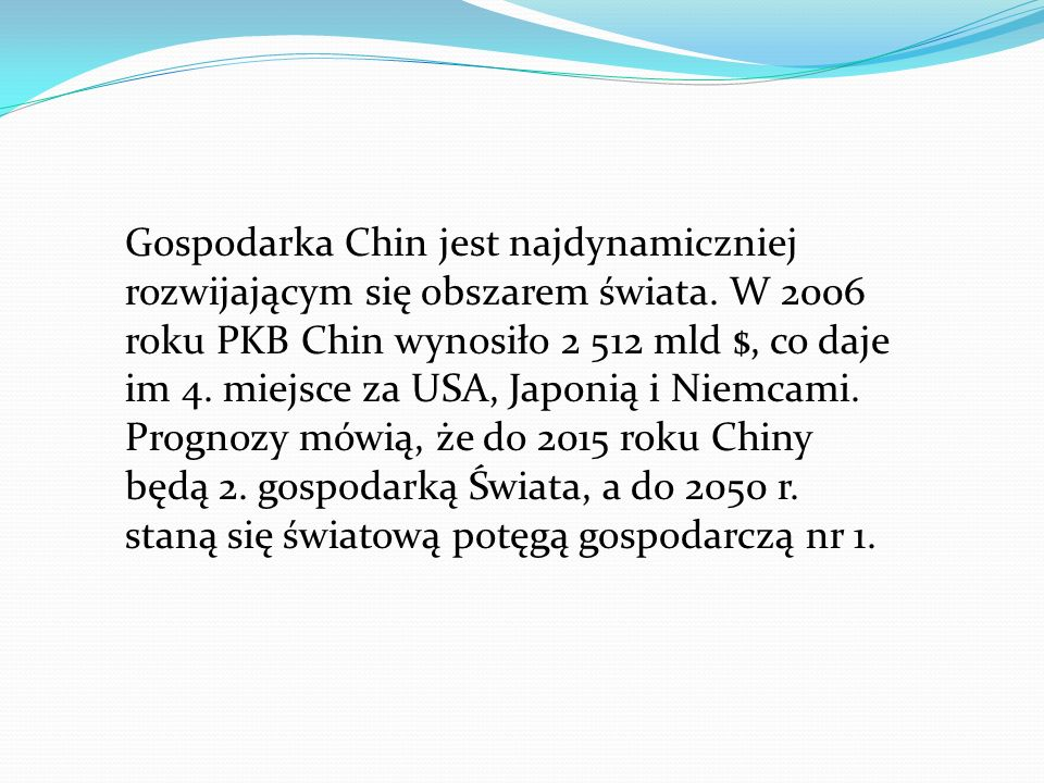 Gospodarka Chin jest najdynamiczniej rozwijającym się obszarem świata