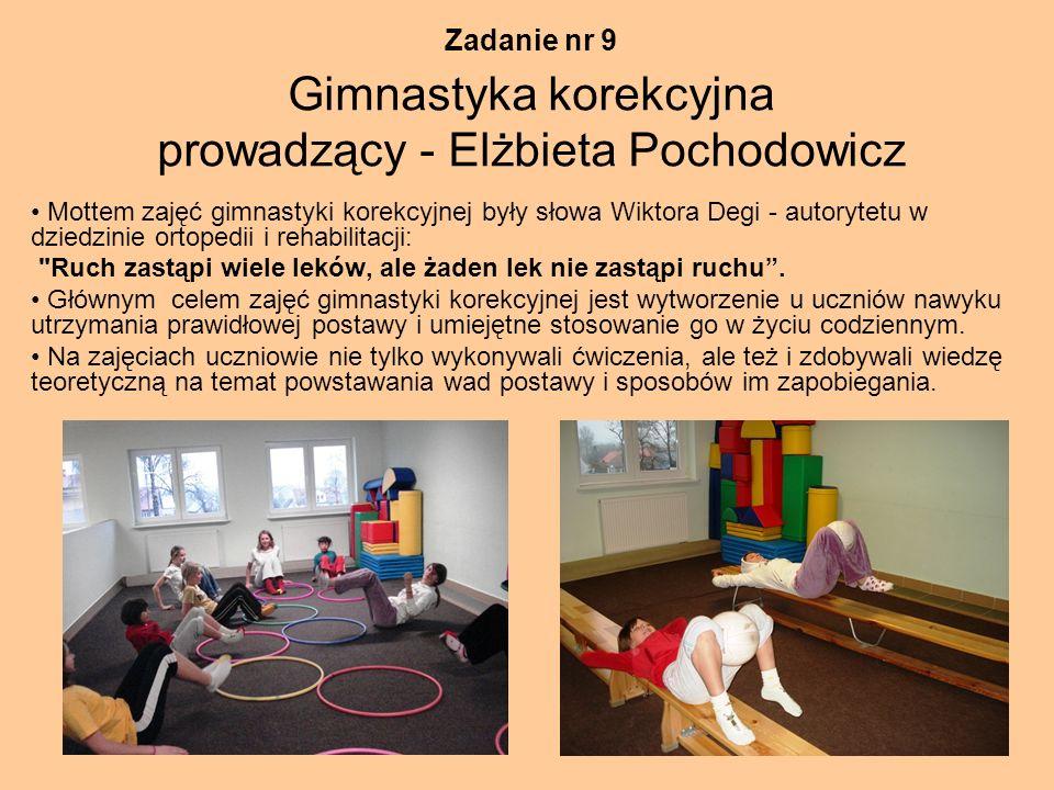 Zadanie nr 9 Gimnastyka korekcyjna prowadzący - Elżbieta Pochodowicz