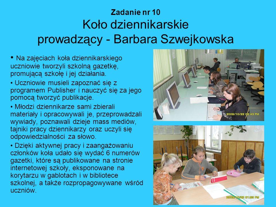 Zadanie nr 10 Koło dziennikarskie prowadzący - Barbara Szwejkowska