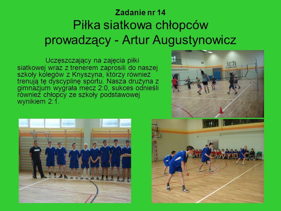 Zadanie nr 14 Piłka siatkowa chłopców prowadzący - Artur Augustynowicz