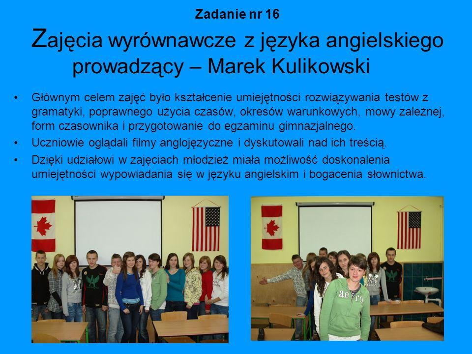 Zadanie nr 16 Zajęcia wyrównawcze z języka angielskiego prowadzący – Marek Kulikowski