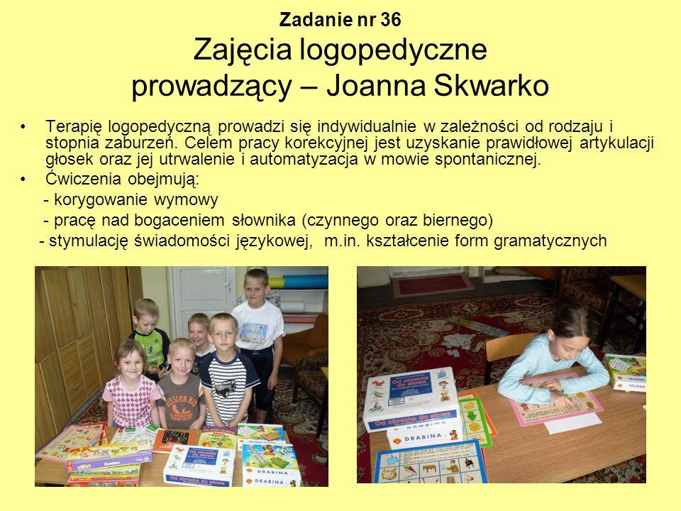 Zadanie nr 36 Zajęcia logopedyczne prowadzący – Joanna Skwarko