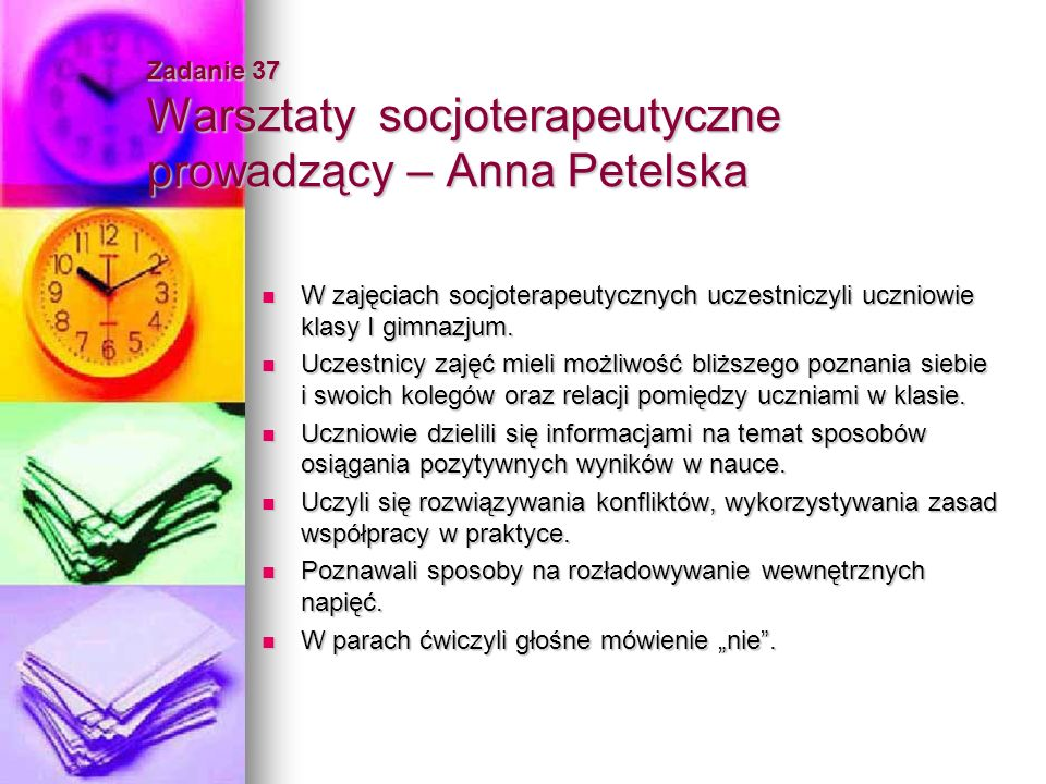Zadanie 37 Warsztaty socjoterapeutyczne prowadzący – Anna Petelska