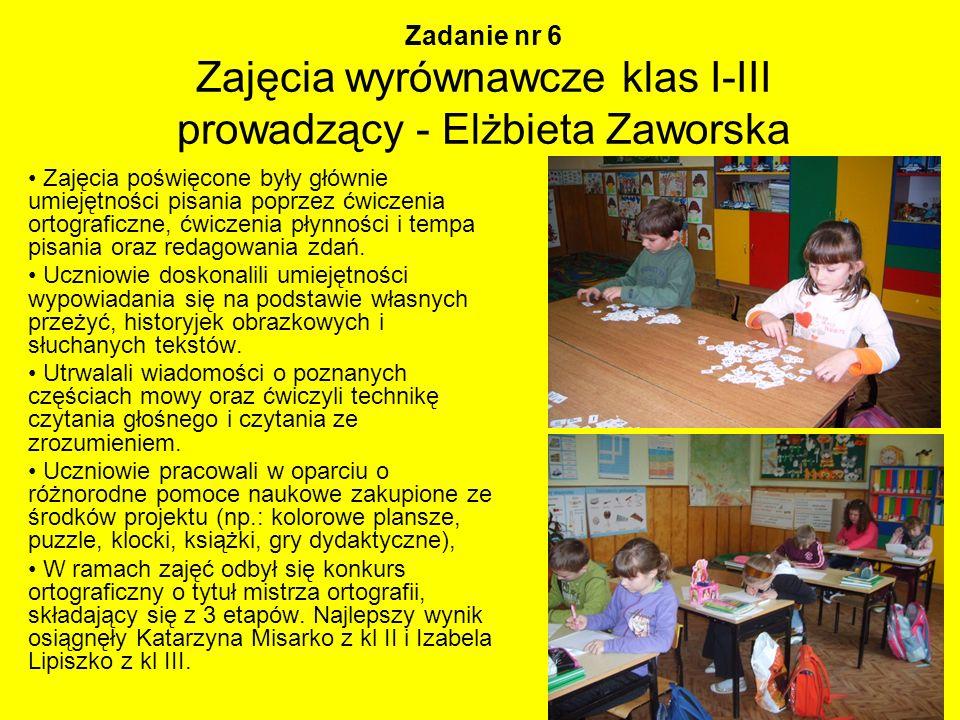 Zadanie nr 6 Zajęcia wyrównawcze klas I-III prowadzący - Elżbieta Zaworska