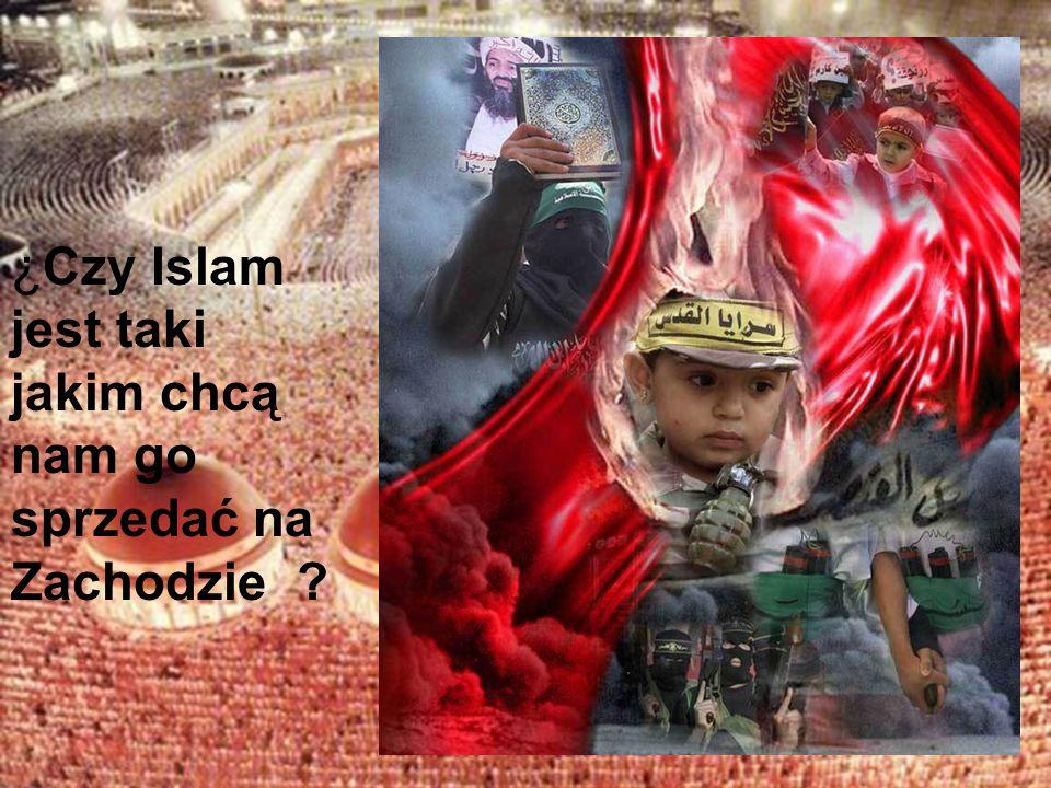 ¿Czy Islam jest taki jakim chcą nam go sprzedać na Zachodzie