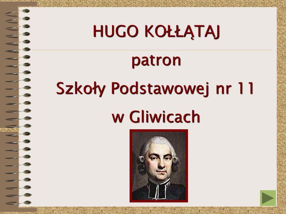 HUGO KOŁŁĄTAJ patron Szkoły Podstawowej nr 11 w Gliwicach