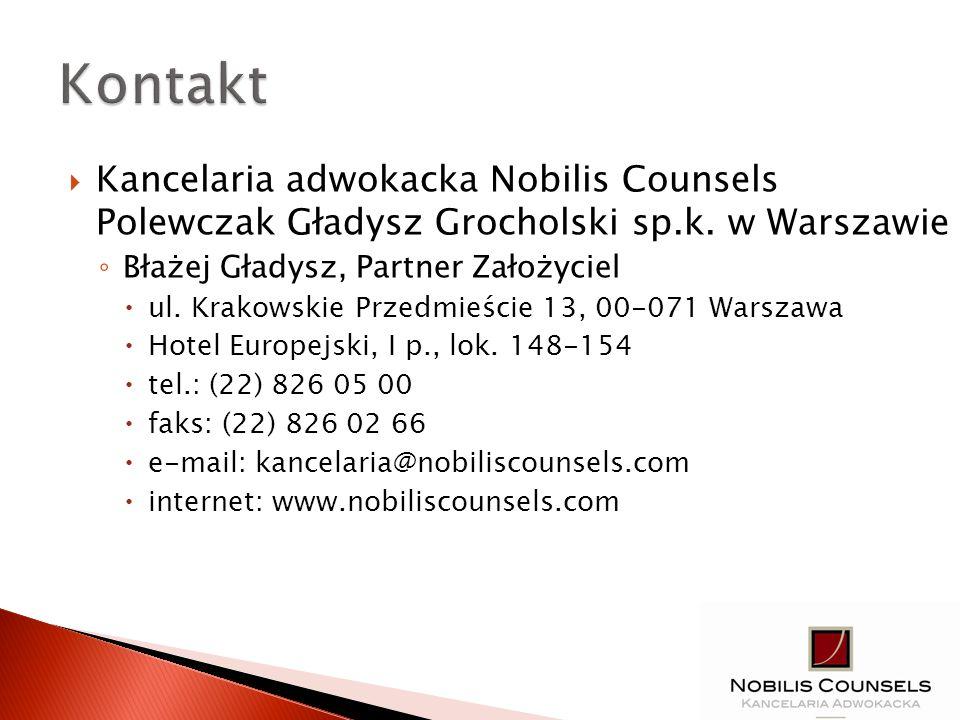 Kontakt Kancelaria adwokacka Nobilis Counsels Polewczak Gładysz Grocholski sp.k. w Warszawie. Błażej Gładysz, Partner Założyciel.