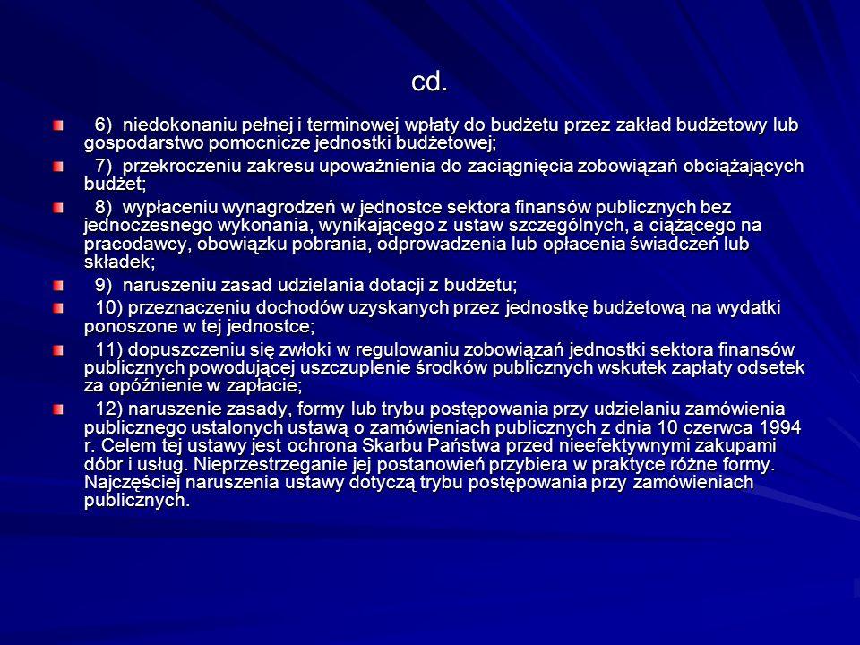 cd. 6) niedokonaniu pełnej i terminowej wpłaty do budżetu przez zakład budżetowy lub gospodarstwo pomocnicze jednostki budżetowej;