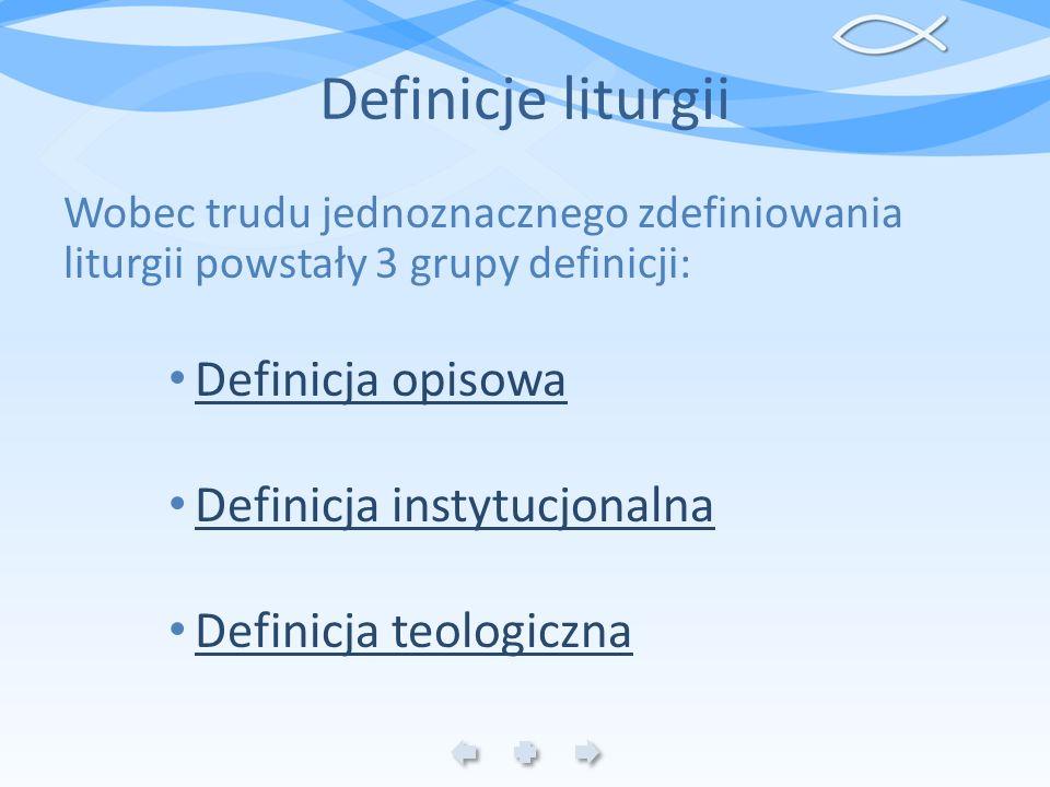 Definicje liturgii Definicja opisowa Definicja instytucjonalna