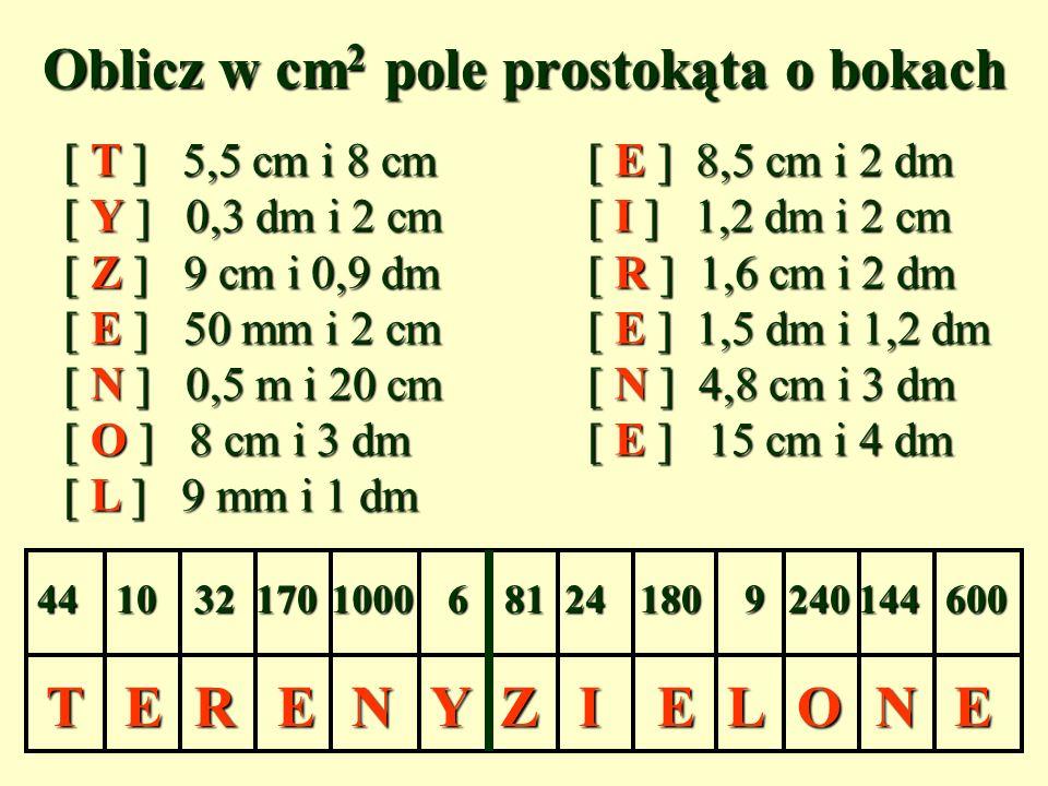Oblicz w cm2 pole prostokąta o bokach
