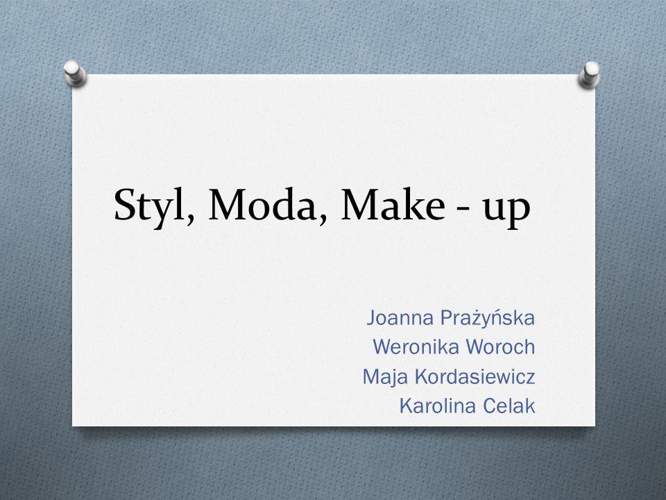 Joanna Prażyńska Weronika Woroch Maja Kordasiewicz Karolina Celak
