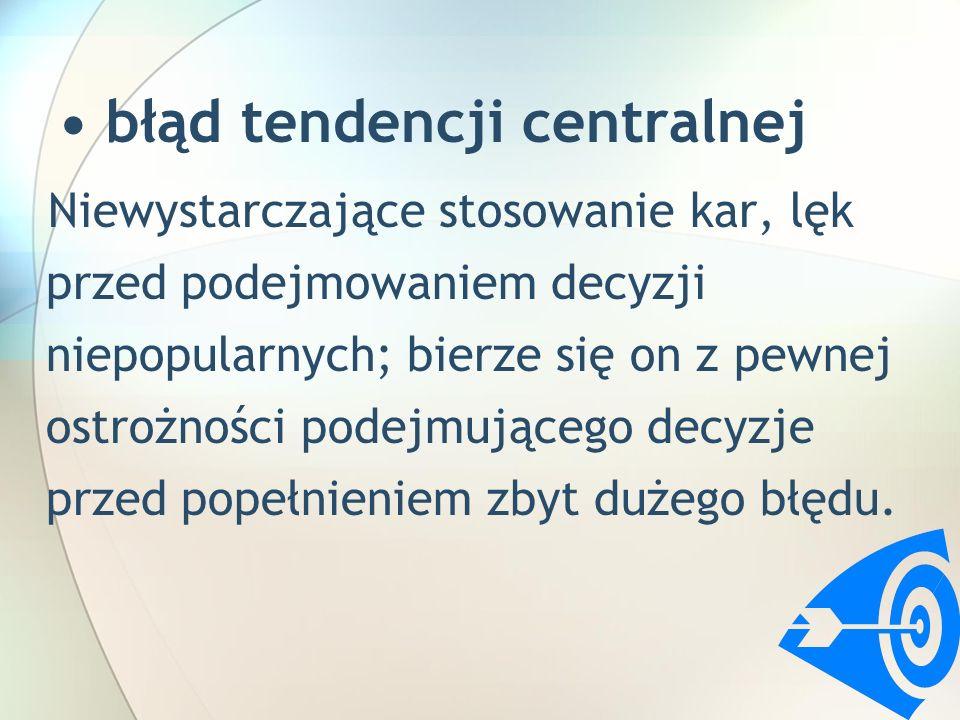 • błąd tendencji centralnej