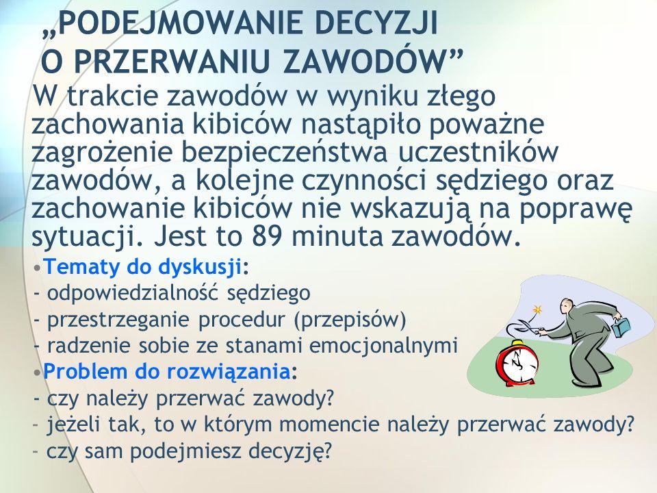 """""""PODEJMOWANIE DECYZJI O PRZERWANIU ZAWODÓW"""