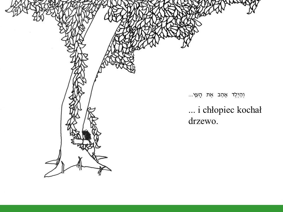 ... i chłopiec kochał drzewo.