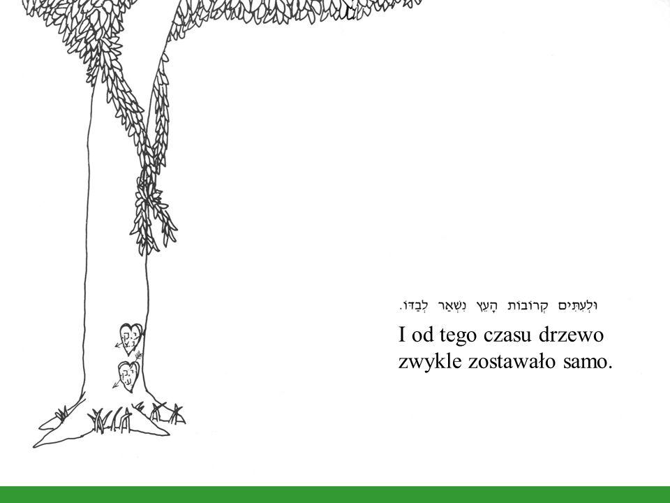 I od tego czasu drzewo zwykle zostawało samo.