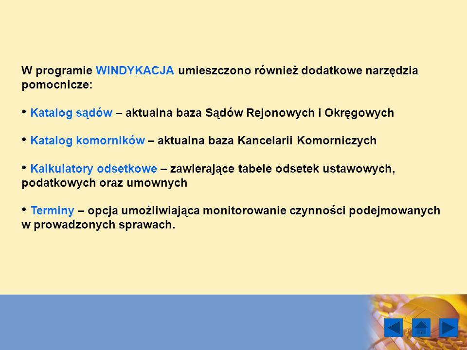W programie WINDYKACJA umieszczono również dodatkowe narzędzia pomocnicze: