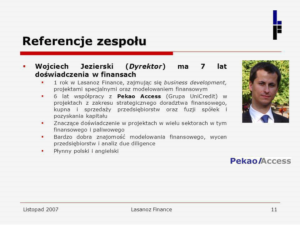 Referencje zespołu Wojciech Jezierski (Dyrektor) ma 7 lat doświadczenia w finansach.