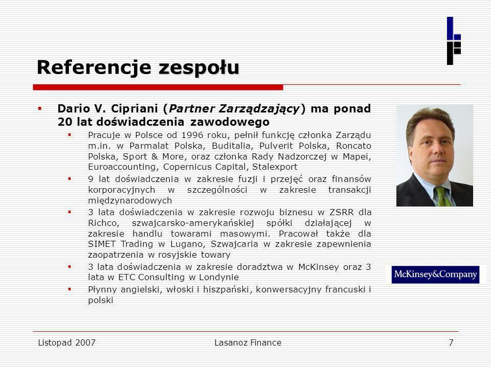 Referencje zespołu Dario V. Cipriani (Partner Zarządzający) ma ponad 20 lat doświadczenia zawodowego.