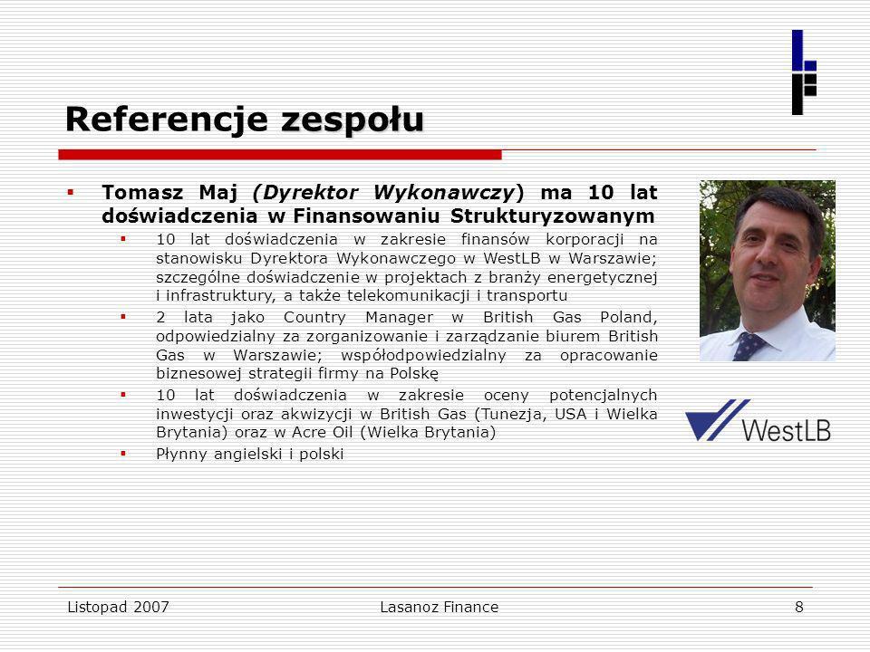 Referencje zespołu Tomasz Maj (Dyrektor Wykonawczy) ma 10 lat doświadczenia w Finansowaniu Strukturyzowanym.