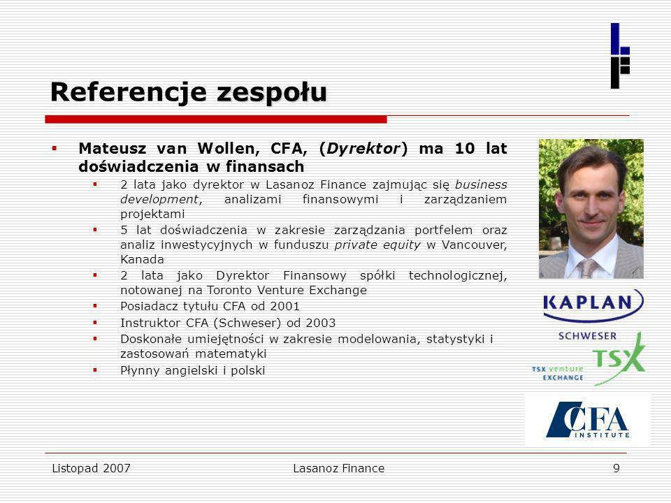 Referencje zespołu Mateusz van Wollen, CFA, (Dyrektor) ma 10 lat doświadczenia w finansach.