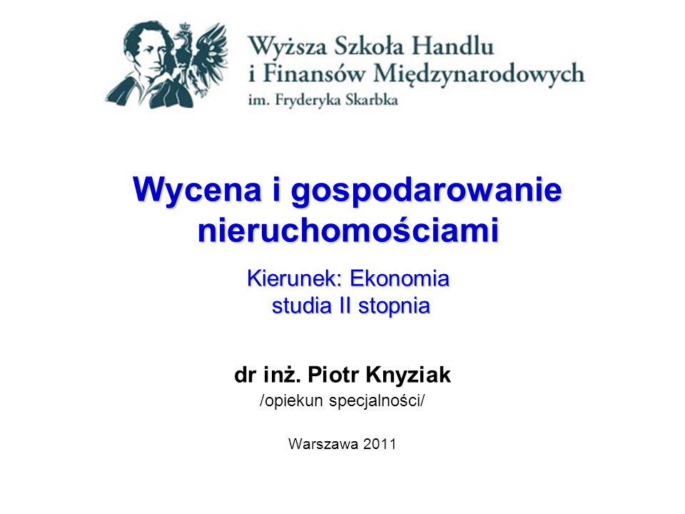dr inż. Piotr Knyziak /opiekun specjalności/ Warszawa 2011