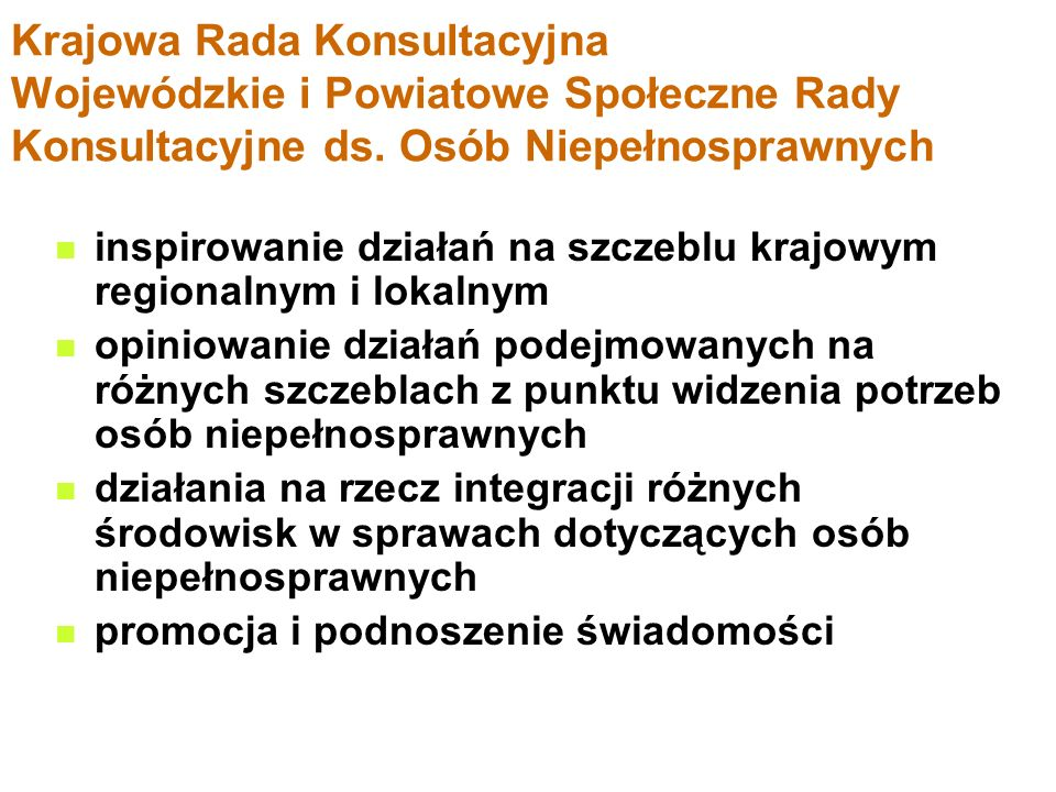 Krajowa Rada Konsultacyjna Wojewódzkie i Powiatowe Społeczne Rady Konsultacyjne ds. Osób Niepełnosprawnych