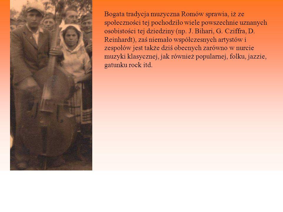 Bogata tradycja muzyczna Romów sprawia, iż ze społeczności tej pochodziło wiele powszechnie uznanych osobistości tej dziedziny (np.