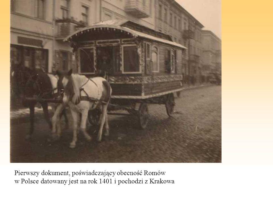 Pierwszy dokument, poświadczający obecność Romów w Polsce datowany jest na rok 1401 i pochodzi z Krakowa
