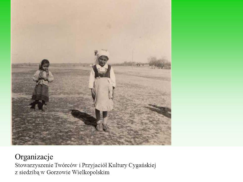 Organizacje Stowarzyszenie Twórców i Przyjaciół Kultury Cygańskiej z siedzibą w Gorzowie Wielkopolskim