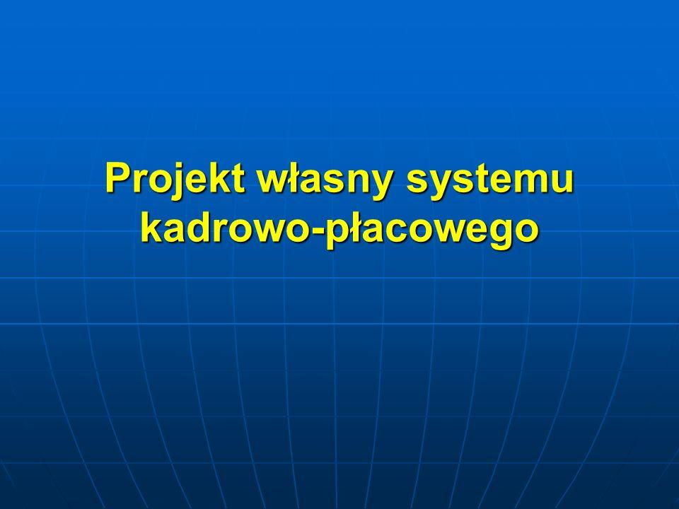 Projekt własny systemu kadrowo-płacowego
