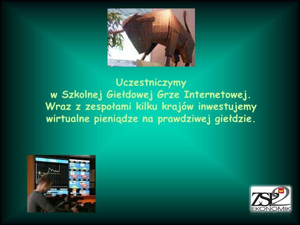 Uczestniczymyw Szkolnej Giełdowej Grze Internetowej.