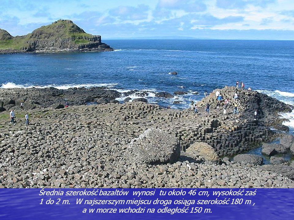 Średnia szerokość bazaltów wynosi tu około 46 cm, wysokość zaś