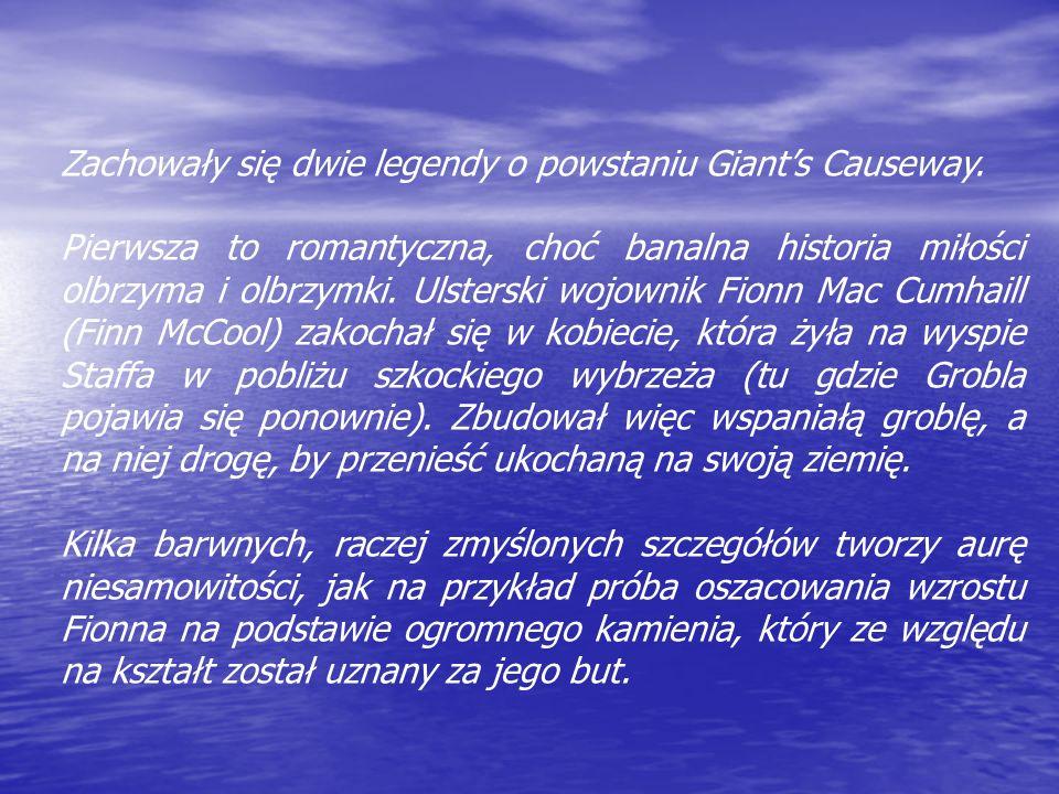 Zachowały się dwie legendy o powstaniu Giant's Causeway.