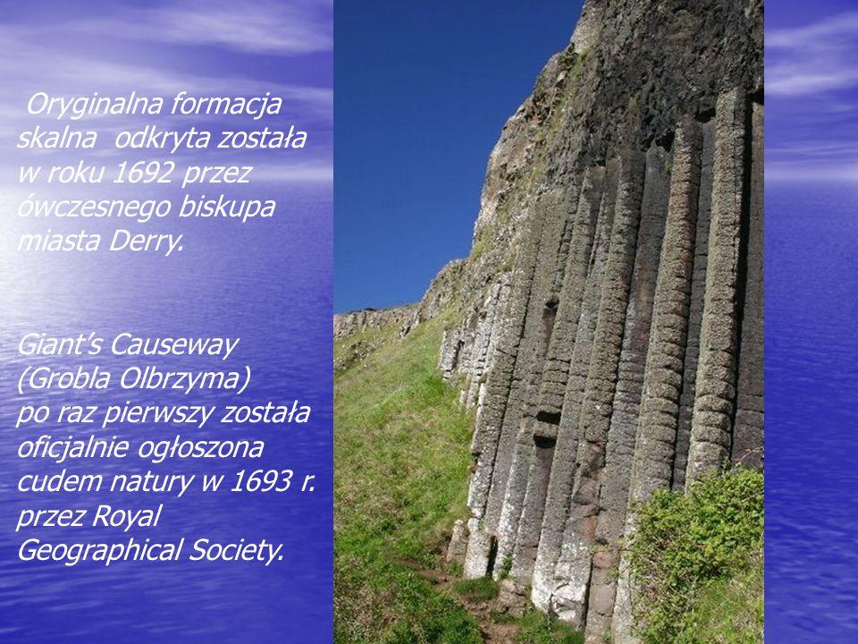 Oryginalna formacja skalna odkryta została. w roku 1692 przez. ówczesnego biskupa. miasta Derry.