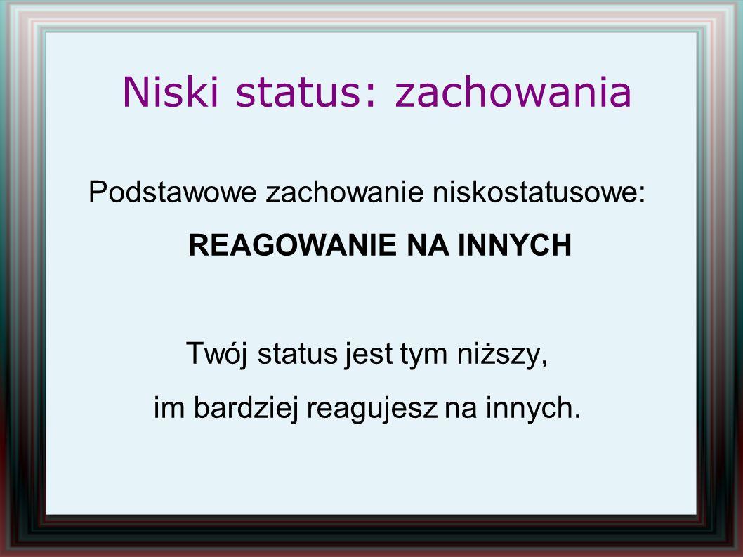 Niski status: zachowania