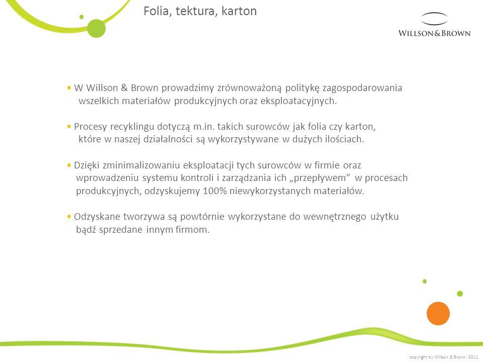 Folia, tektura, karton • W Willson & Brown prowadzimy zrównoważoną politykę zagospodarowania.