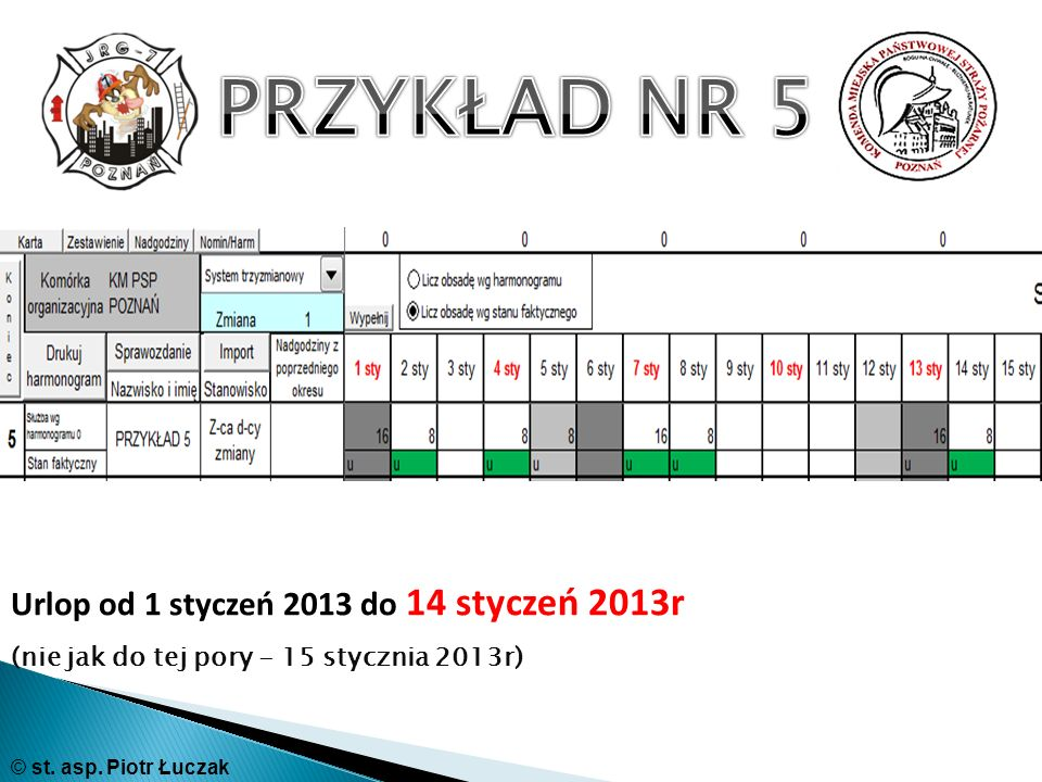 PRZYKŁAD NR 5 Urlop od 1 styczeń 2013 do 14 styczeń 2013r