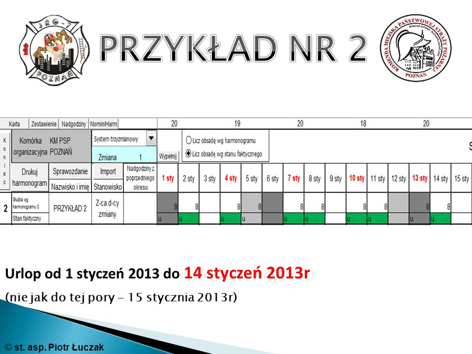 PRZYKŁAD NR 2 Urlop od 1 styczeń 2013 do 14 styczeń 2013r