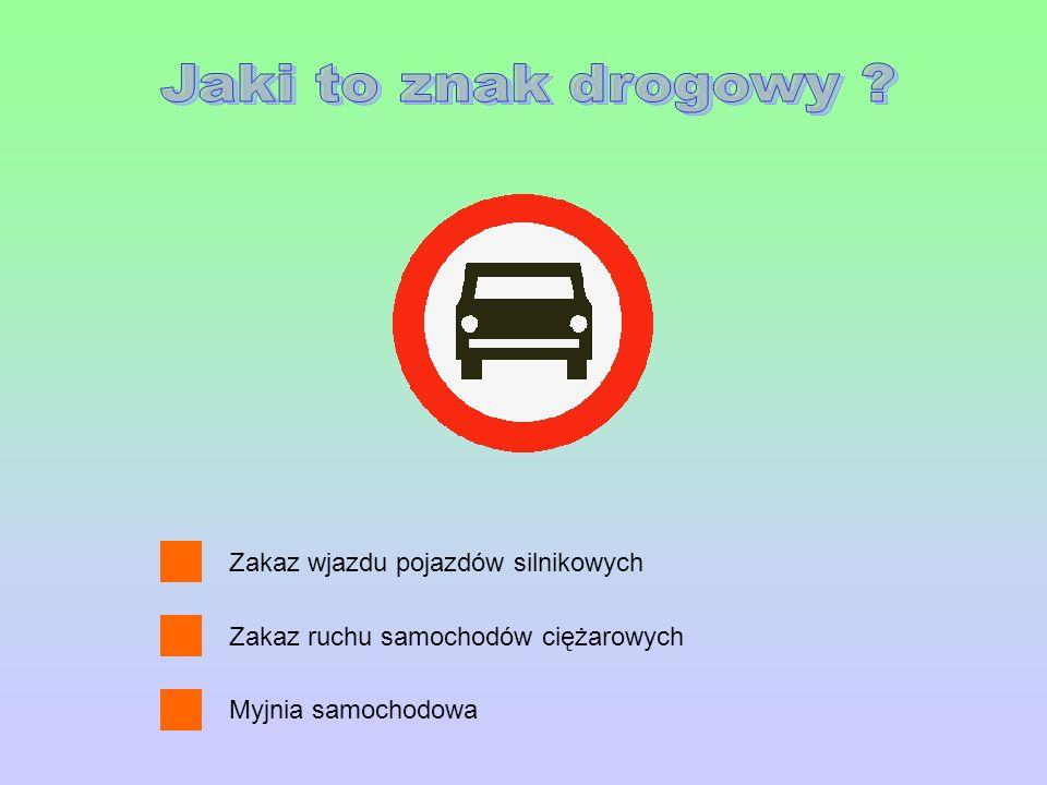 Jaki to znak drogowy Zakaz wjazdu pojazdów silnikowych