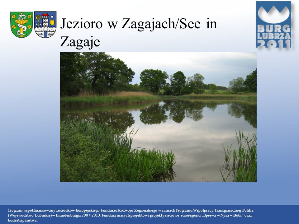 Jezioro w Zagajach/See in Zagaje