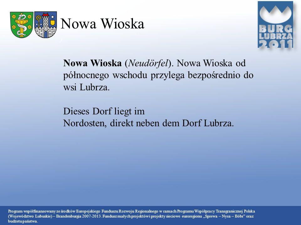 Nowa Wioska ) Nowa Wioska (Neudörfel). Nowa Wioska od północnego wschodu przylega bezpośrednio do wsi Lubrza.