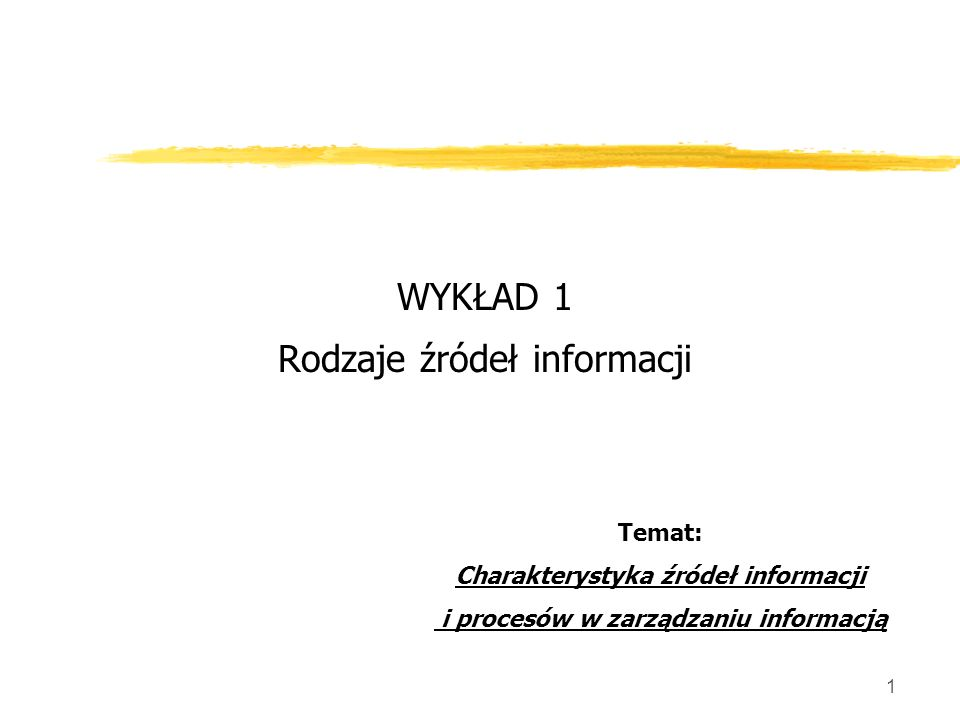 Charakterystyka źródeł informacji i procesów w zarządzaniu informacją