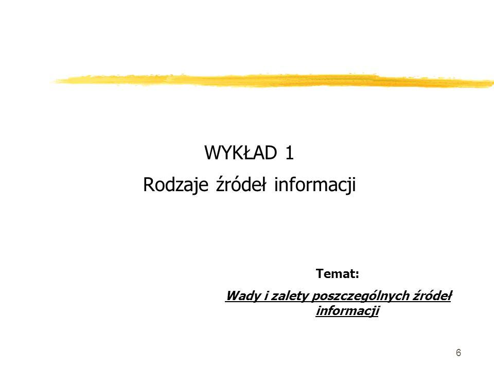 Wady i zalety poszczególnych źródeł informacji