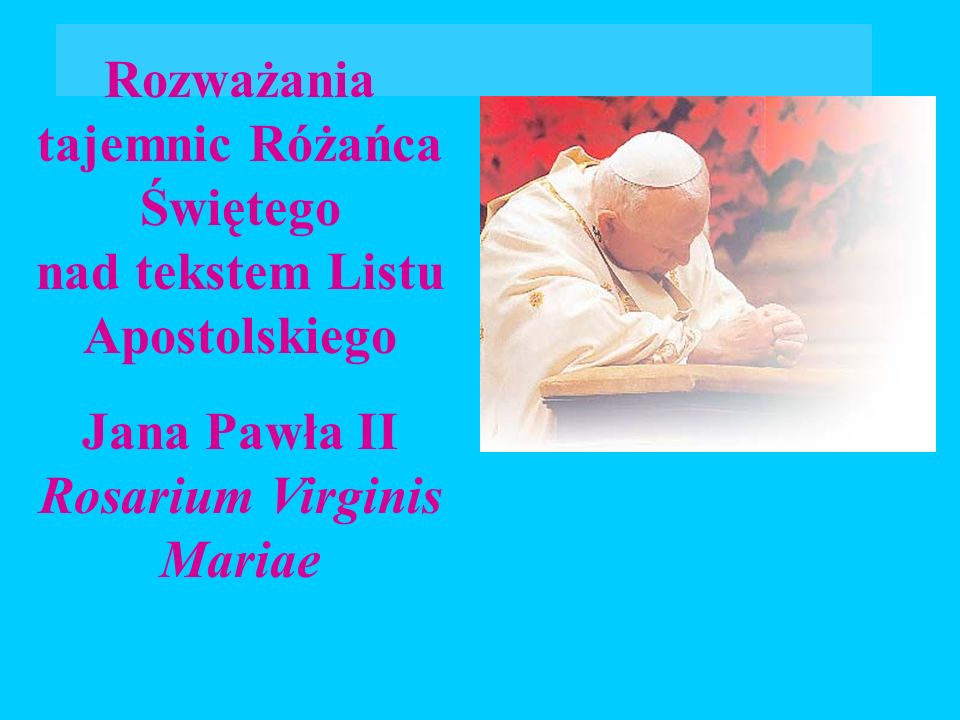 Rozważania tajemnic Różańca Świętego nad tekstem Listu Apostolskiego
