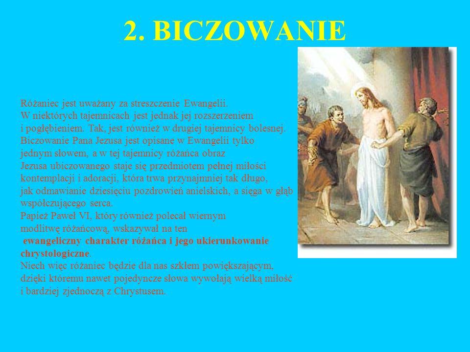 2. BICZOWANIE Różaniec jest uważany za streszczenie Ewangelii.